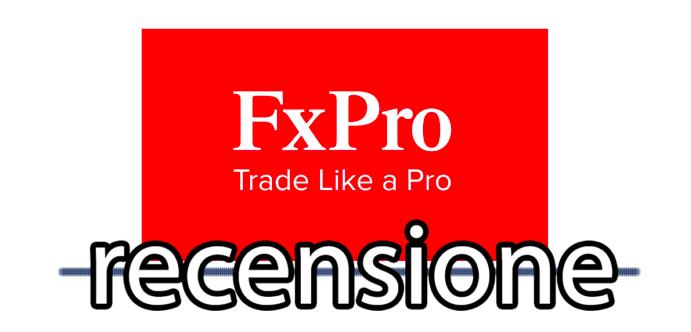 FxPro opinioni